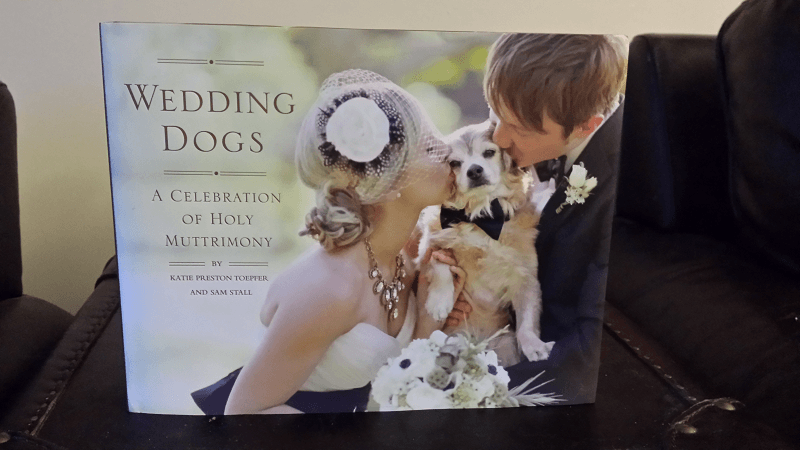 Wedding Dogs - A Celebration of Holy Muttrimony - front