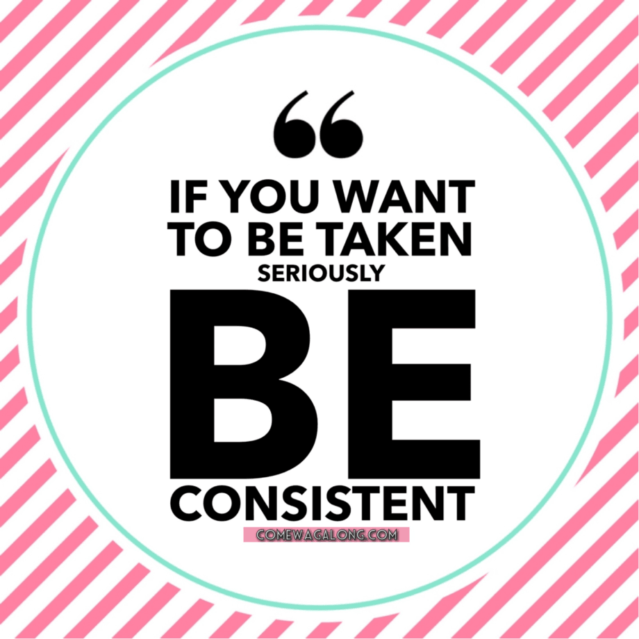 Be Consistent - Consistent Quotes