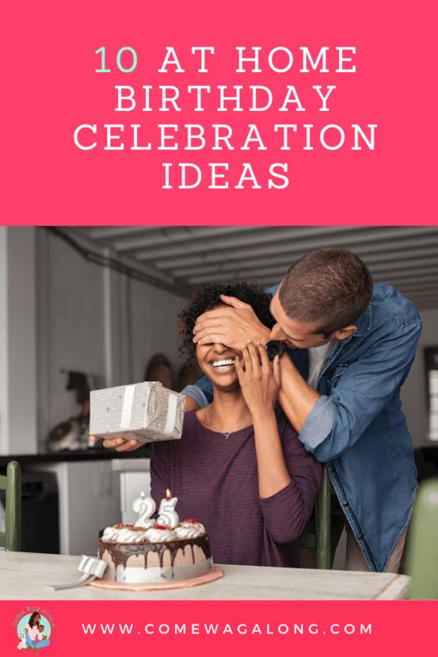 10 At Home Birthday Celebration Ideas