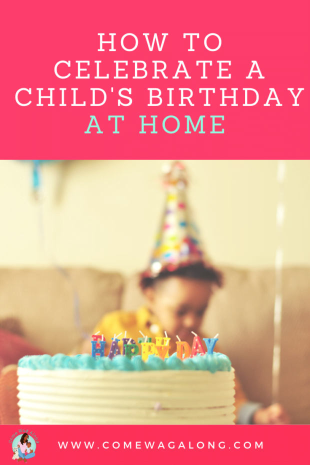 How to Celebrate a Child's Birthday at Home