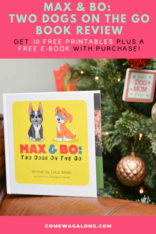 Max & Bo: Two Dogs on the Go Book Review + FREE Printables & FREE E-book - ComeWagAlong.com