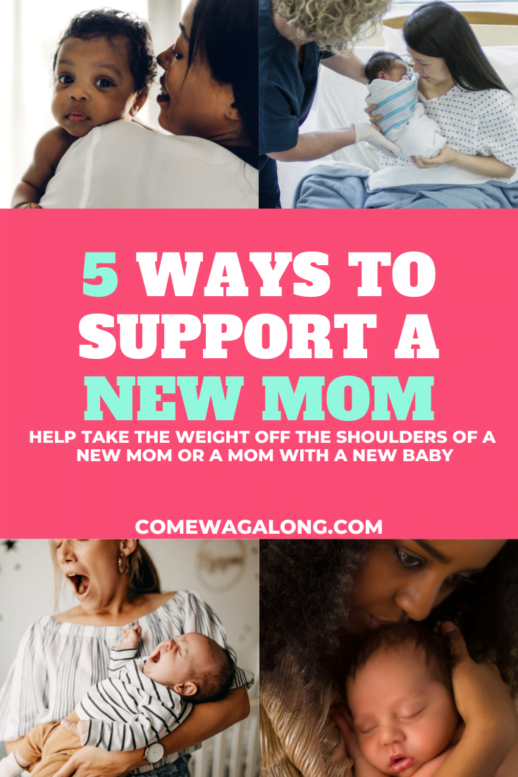 Ways to Support a New Mom - ComeWagAlong.com